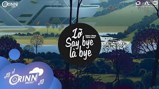 Lỡ Say Bye Là Bye (Orinn Remix) - Lemese x Changg   Nhạc Trẻ EDM Tik Tok Hot Nhất Hiện Nay 2021