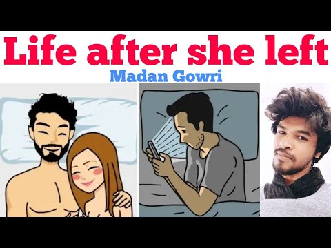 Life After She Left   Tamil   Madan Gowri   MG