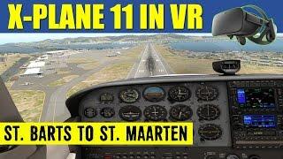 X Plane 11 VR St Barts TFFJ To St Maarten TNCM Cessna 172 Oculus Rift ✈️