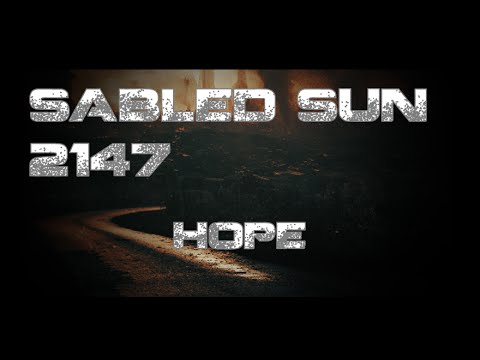 "Sabled Sun - 2147 - Hope --{""Sad~Calming"" Dark Ambient}"