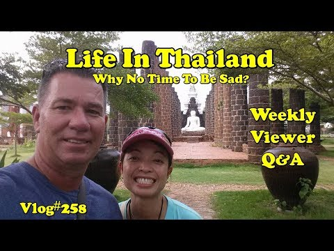 """Life in Thailand, Viewers QnA (""""Why no time to be sad""""?)"""