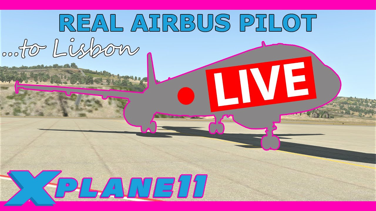 1000 Subscriber Mystery Livery to Lisbon! Real Airbus Pilot Live: ToLiss A321 X Plane 11