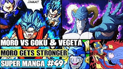 MORO VS GOKU AND VEGETA BLUE! Moro Defeats Daikaioshin?! Dragon Ball Super Manga Chapter 49 Review