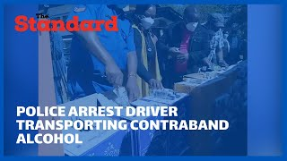 Police in Eldoret intercept contraband alcohol from Uganda and arrest suspect