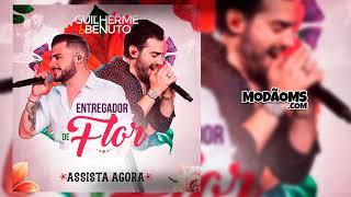 Guilherme e Benuto - Entregador de Flor (Lançamento 2019)