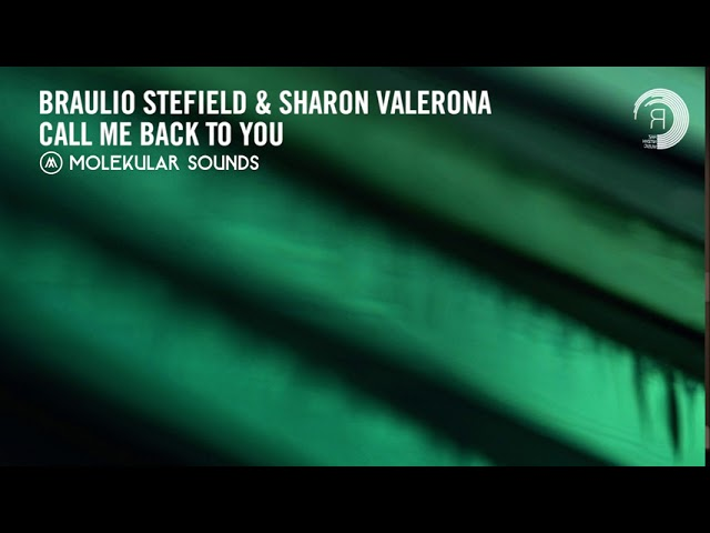 Braulio Stefield & Sharon Valerona - Call Me Back To You (Molekular Sounds) Extended