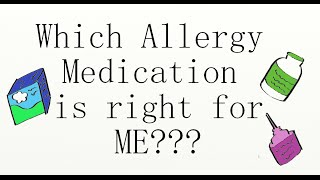 Which allergy medication is right for me?