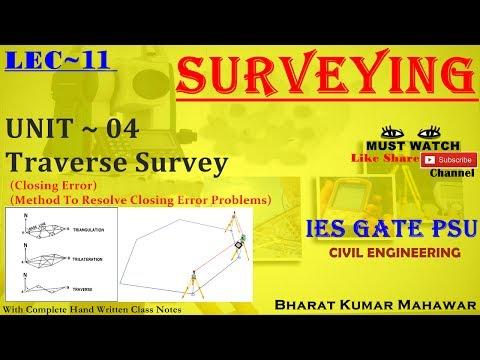 Surveying~ Lec 11~U4~ Traverse Survey (Closing Error, Resolve Closing Error) by Bharat Kumar Mahawar