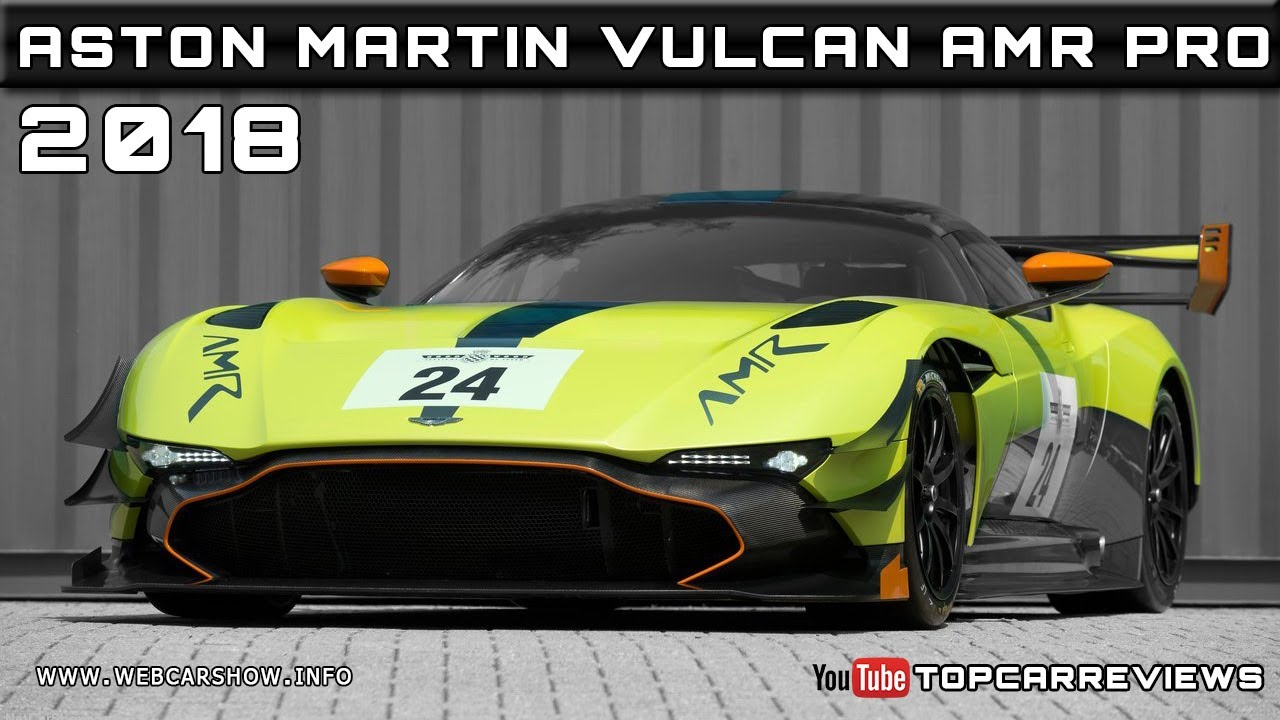 2018 Aston Martin Vulcan Amr Pro Review Rendered Price Specs Release