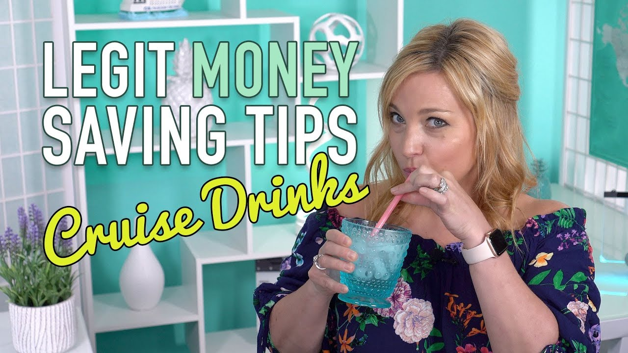 Save Money On Cruise Drinks: Cruising On A Budget