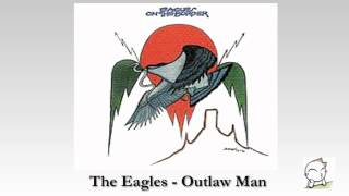 Outlaw Man - The Eagles