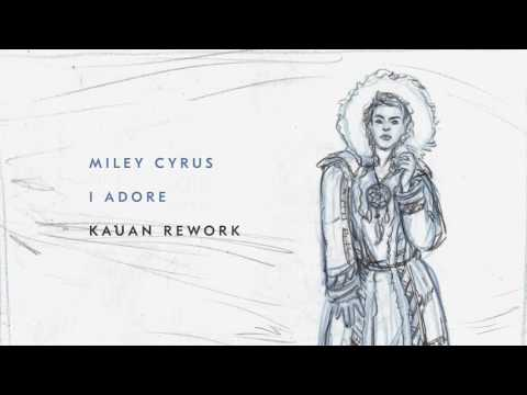 Miley Cyrus - Adore You  (KAUAN Rework)
