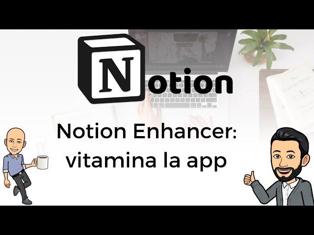 #17 Productividad con Notion - Notion Enhancer: vitamina la app