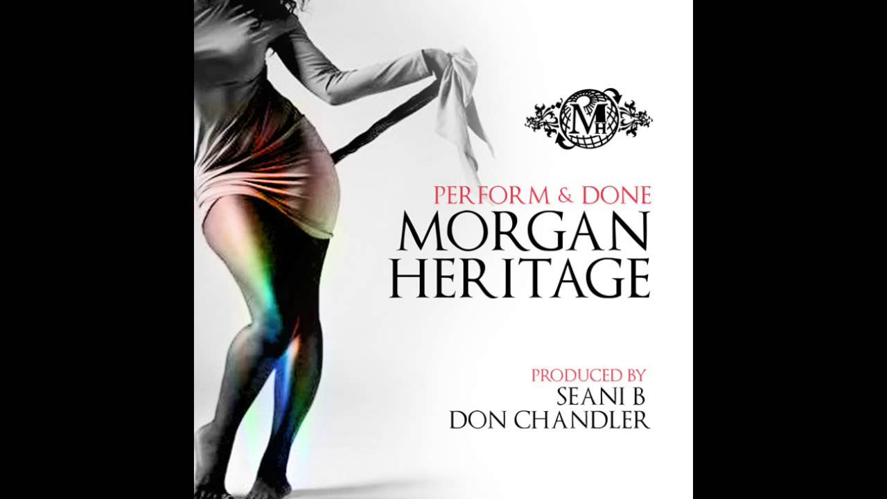 Morgan Heritage Perform And Done Produced By Seani B
