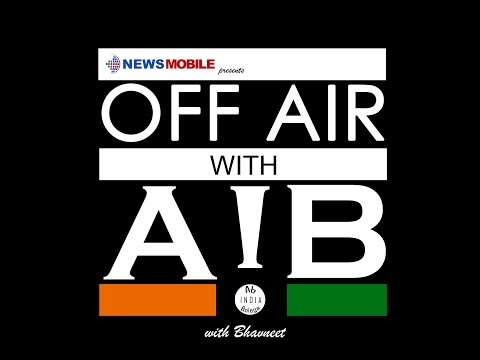 OFF AIR WITH AIB: AB INDIA BOLEGA