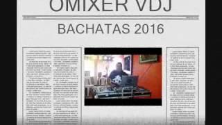 BACHATAS 2016     omixer dj