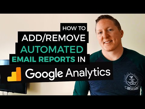 How To Add/Remove Automated Email Reports In Google Analytics #WinTheWeb