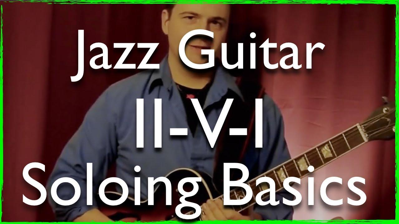 Jazz Guitar Improvisation: How to Solo on ii-v-i progression lesson (easy chords. arpeggios. scales) - YouTube