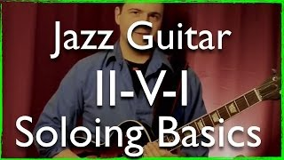Jazz Guitar Improvisation: How to begin soloing on II-V-I progression - chords, arpeggios and scales