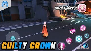 [Android/IOS] Guilty Crown (罪恶王冠) Android Gameplay - 2D Anime Action RPG (CBT)