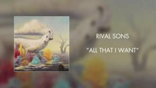 Rival Sons - All That I Want (Official Audio)
