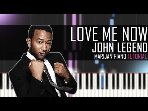 How To Play: John Legend - Love Me Now | Piano Tutorial ...