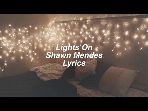 Lights On || Shawn Mendes Lyrics