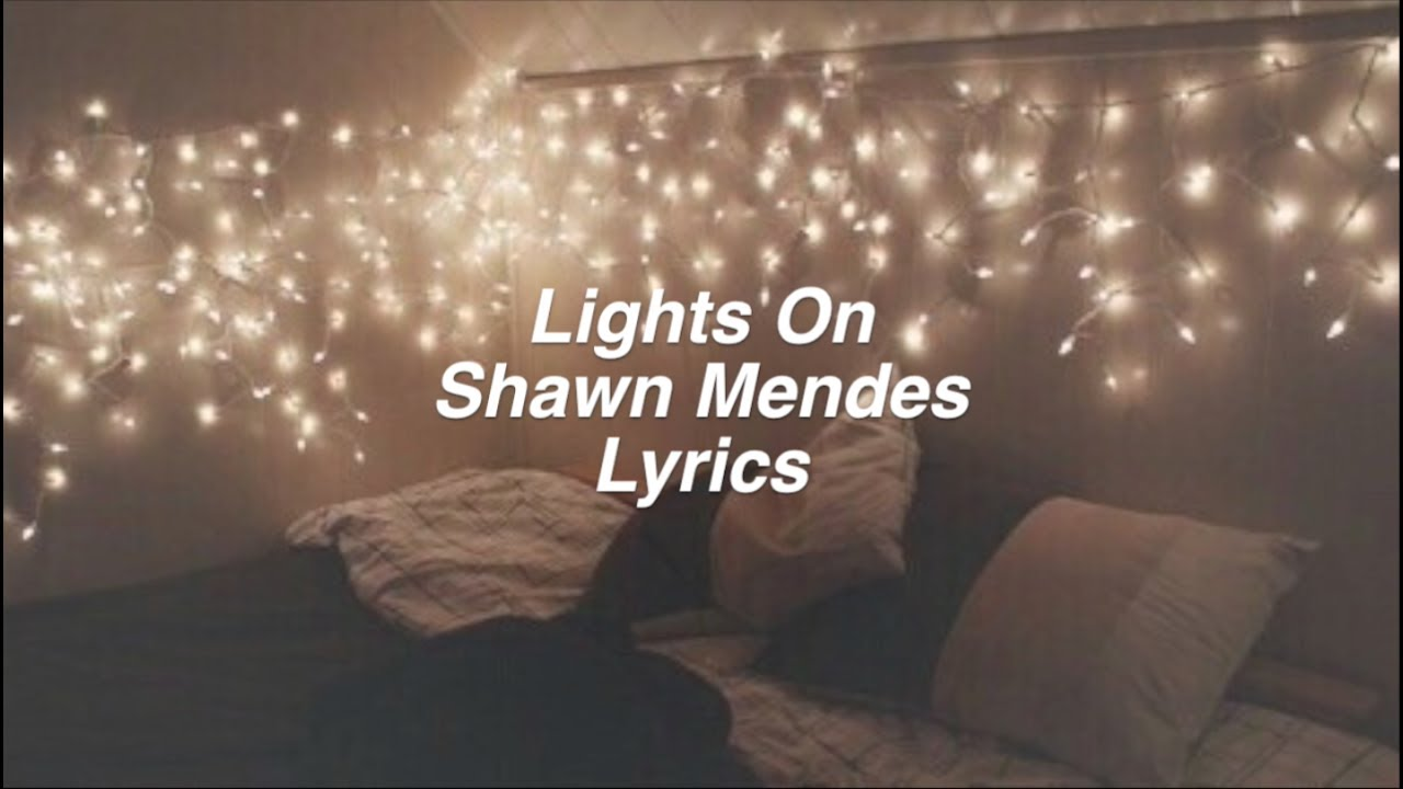 Lights On Shawn Mendes Lyrics YouTube