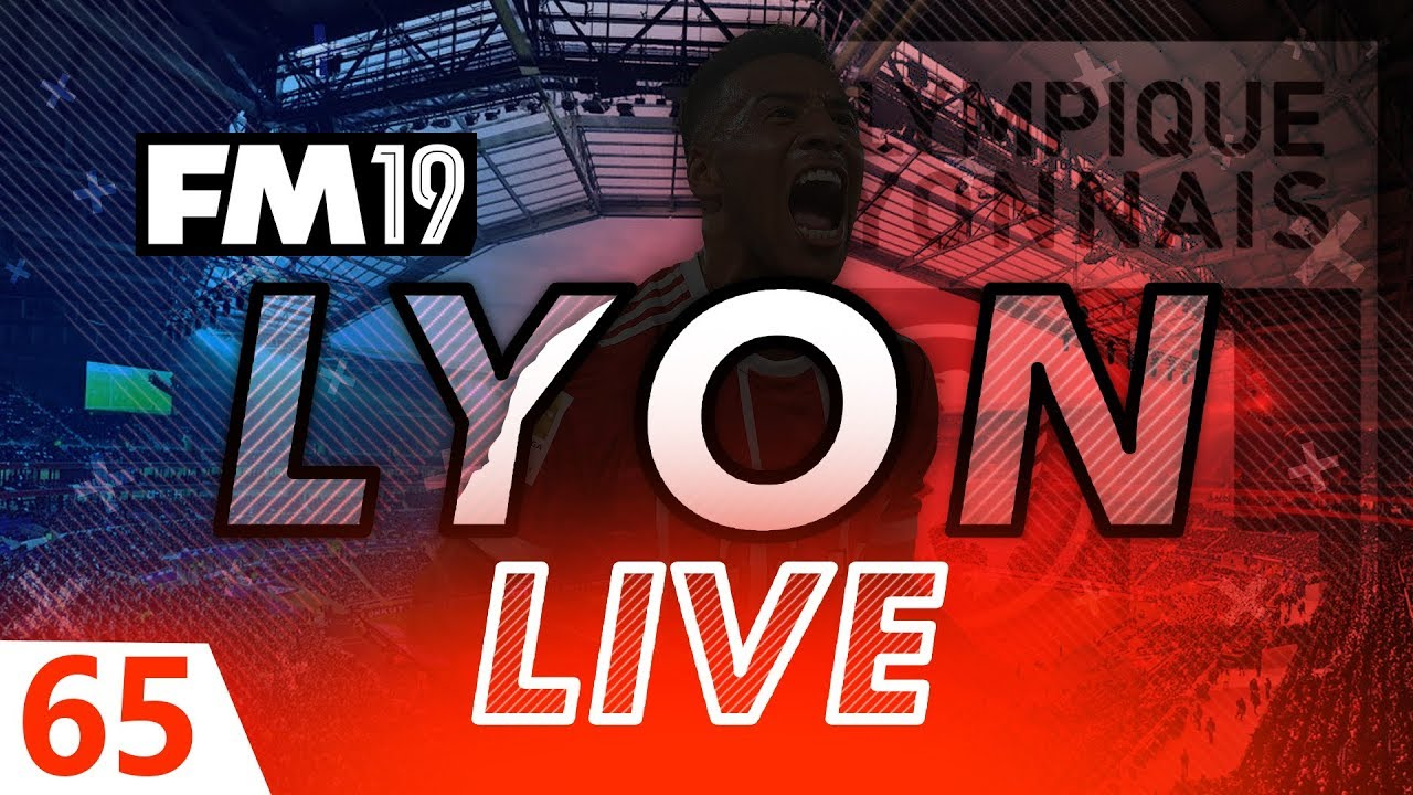 Football Manager 2019 | Lyon Live #65: A £69m Hometown Hero #FM19