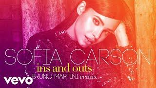 Sofia Carson - Ins and Outs (Bruno Martini Remix)