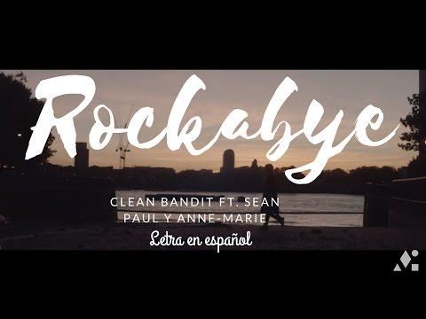 Clean Bandit - Rockabye (SUB ESPAÑOL) ft....