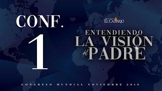 Conf. 1 - Entendiendo la Visión del Padre - Noviembre 2019