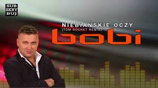 Bobi - Niebiańskie oczy [Tom Socket Remix] (Official Audio)