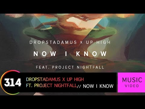 Dropstadamus x Up High feat. Project Nightfall - Now I Know (Official Music Video HD)