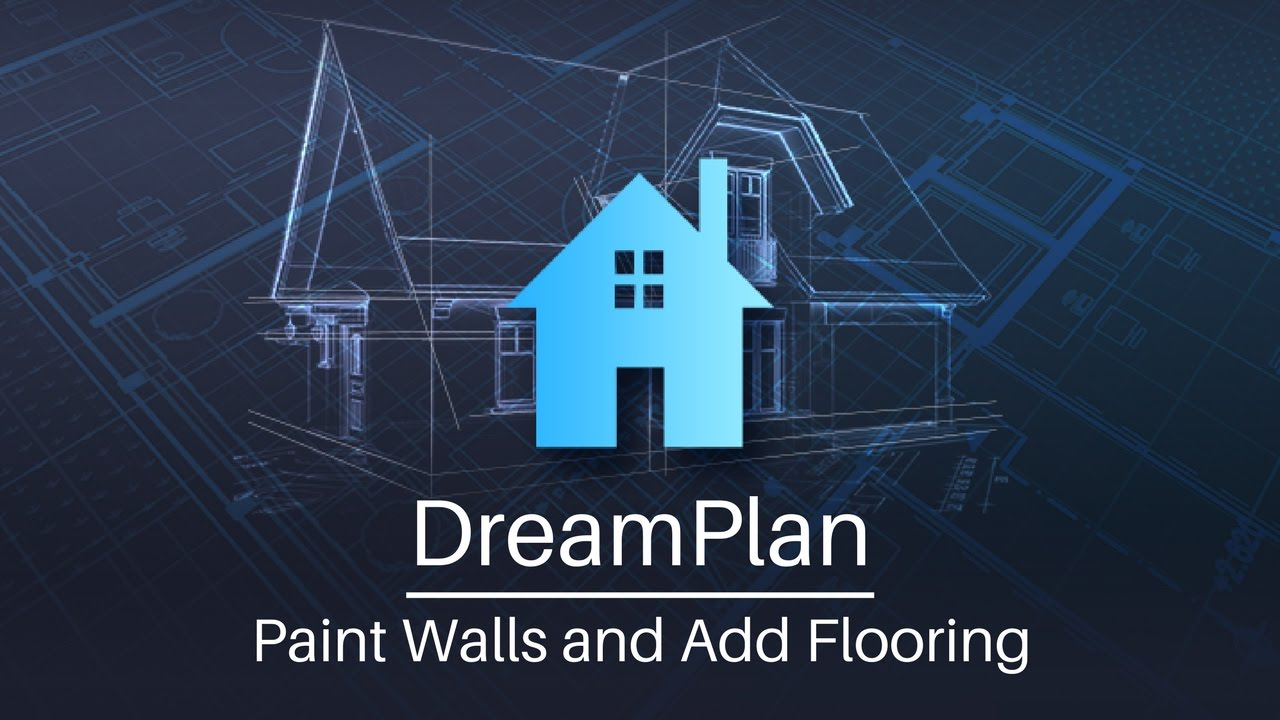 Dream Plan Home Design Paint Walls And Add Flooring