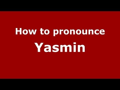 How to pronounce Yasmin (Brazilian Portuguese/Brazil)  - PronounceNames.com