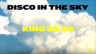 King So So - Disco In The Sky (Introduction)