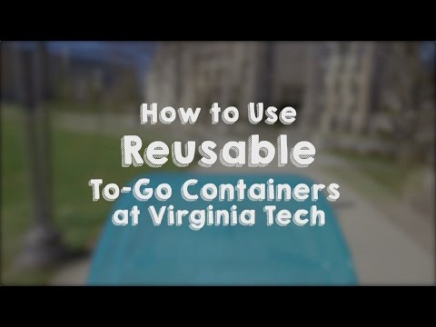 Choose to Reuse - Reusable To-Go Containers at Virginia Tech