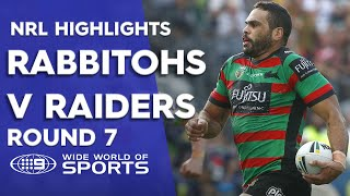 NRL Highlights: South Sydney Rabbitohs v Canberra Raiders - Round 7