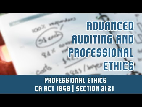 Professional Ethics Part 2 | CA Act 1949 | Section 22