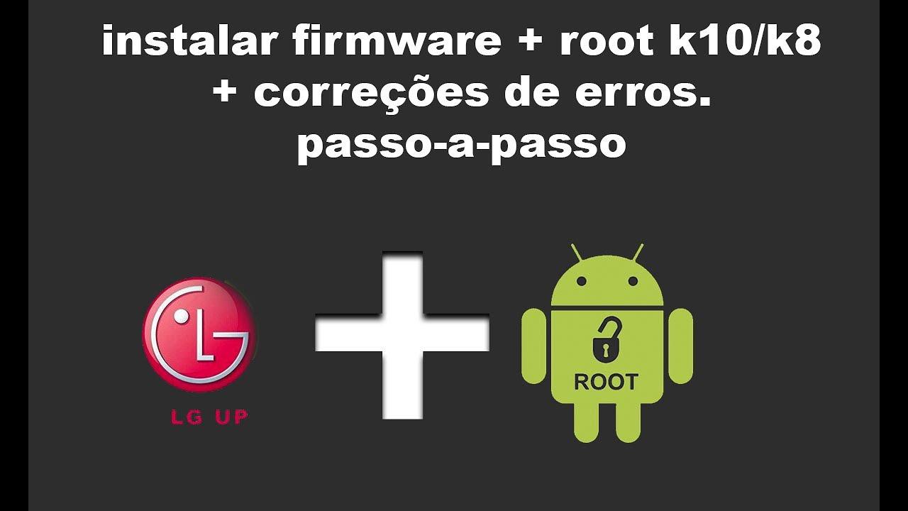 instalar firmware + root k10/k8 + correções de erros