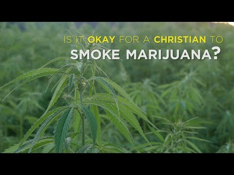 Is It Okay For A Christian To Smoke Marijuana?