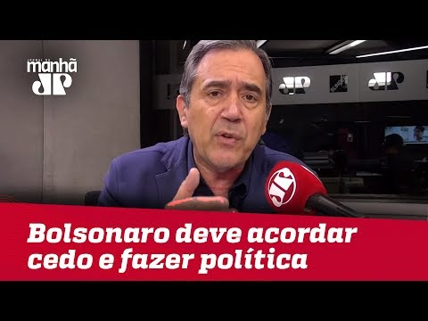 Bolsonaro deve acordar cedo, fazer política e ir dormir tarde | #MarcoAntonioVilla