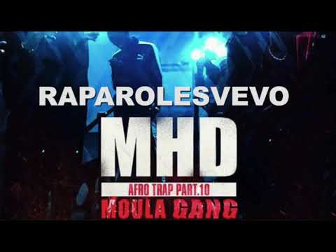 MHD   AFRO TRAP Part 10 Moula Gang EXCLU 2018