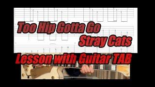 Too Hip Gotta Go/Stray Cats Guitar TAB (slow, BPM135)