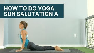 How To SUN SALUTATION A Step by Step | Yoga for Beginners