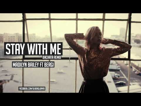 Stay With Me Madilyn Bailey Ft Bergi (Bachata Remix)
