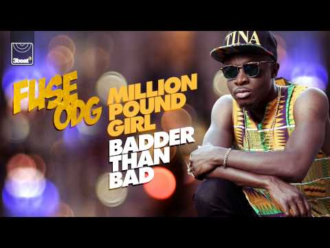 Fuse ODG - Million Pound Girl [Badder Than Bad] (ft Konshens Remix)