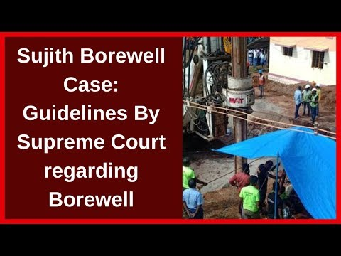 Sujith Borewell Case: Guidelines By Supreme Court regarding Borewell | NewsX