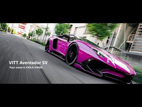 VITT Aventador SV( Your Name Is VIOLA VIRGO)